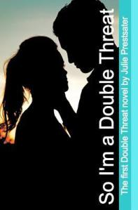 Second Chance Sunday – So I'm a Double Threat by Julie Prestsater
