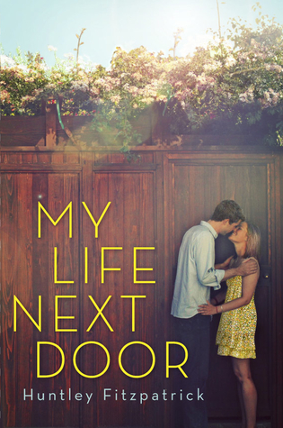 Discussion Second Chance Sunday – My Life Next Door by Huntley Fitzpatrick