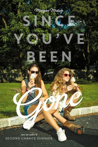 Review: Since You've Been Gone – Morgan Matson