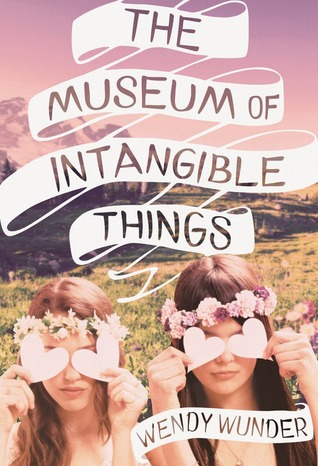 Review: The Museum of Intangible Things – Wendy Wunder