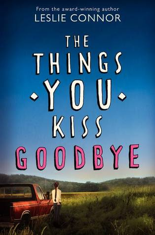 Review: Things You Kiss Goodbye – Leslie Connor