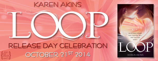 Release Day Celebration for Loop by Karen Akins + a Giveaway